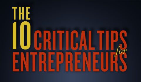 10 Critical Tips For Entrepreneurs