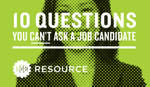 10 Questions You Can't Ask A Job Candidate