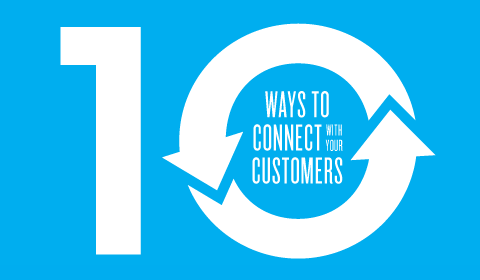 10 Ways To Connect With Your Customers