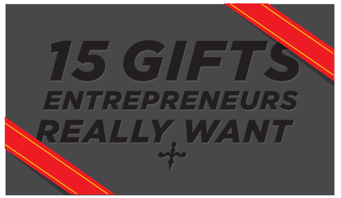 15 Gifts Entrepreneurs Really Want