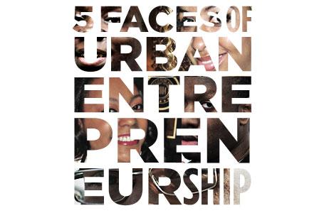 Faces Of Urban Entrepreneurship