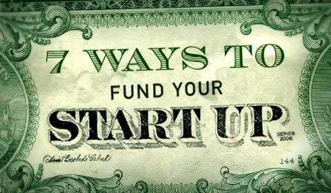 7 Ways To Fund Your Start-up