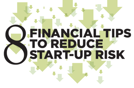 8 Financial Tips To Reduce Startup Risks