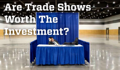 Are Trade Shows Worth The Investment