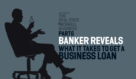Banker Reveals What It Takes To Get A Business Loan