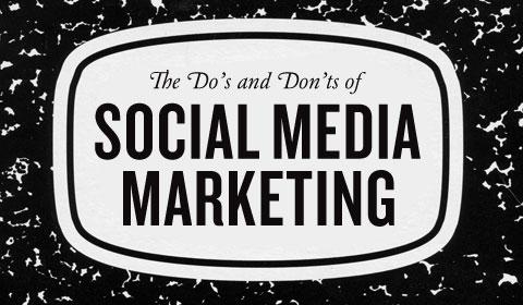 Do's & Don'ts of Social Media Marketing