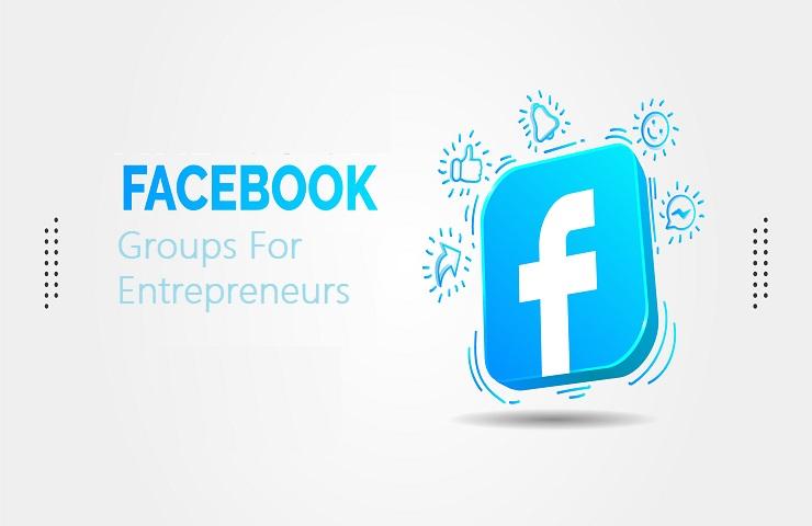 Facebook Groups For Entrepreneurs