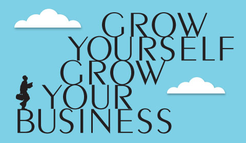 How to grow yourself and your business
