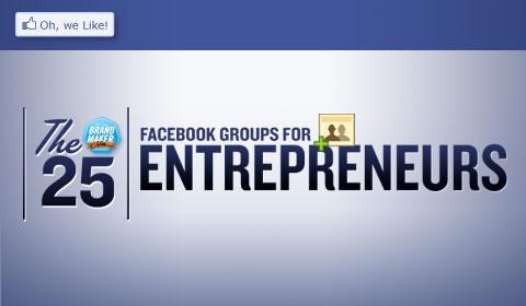 The 25 Facebook Groups For Entrepreneurs
