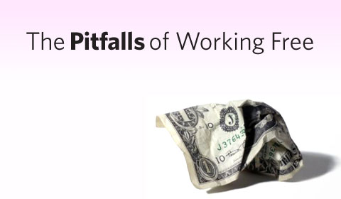 The Pitfalls of Working For Free