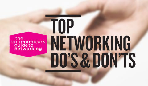 Top Networking Do's and Don'ts