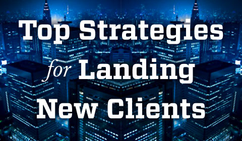 Top Strategies For Landing New Clients